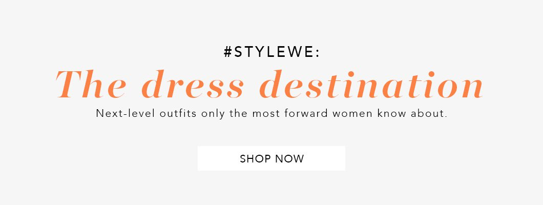 #STYLEWE:THE DRESS DESTINATION