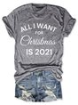 All I Want For Christmas Is 2021 Letter Graphic Tee