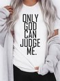 Only God can judge me women's T-shirt